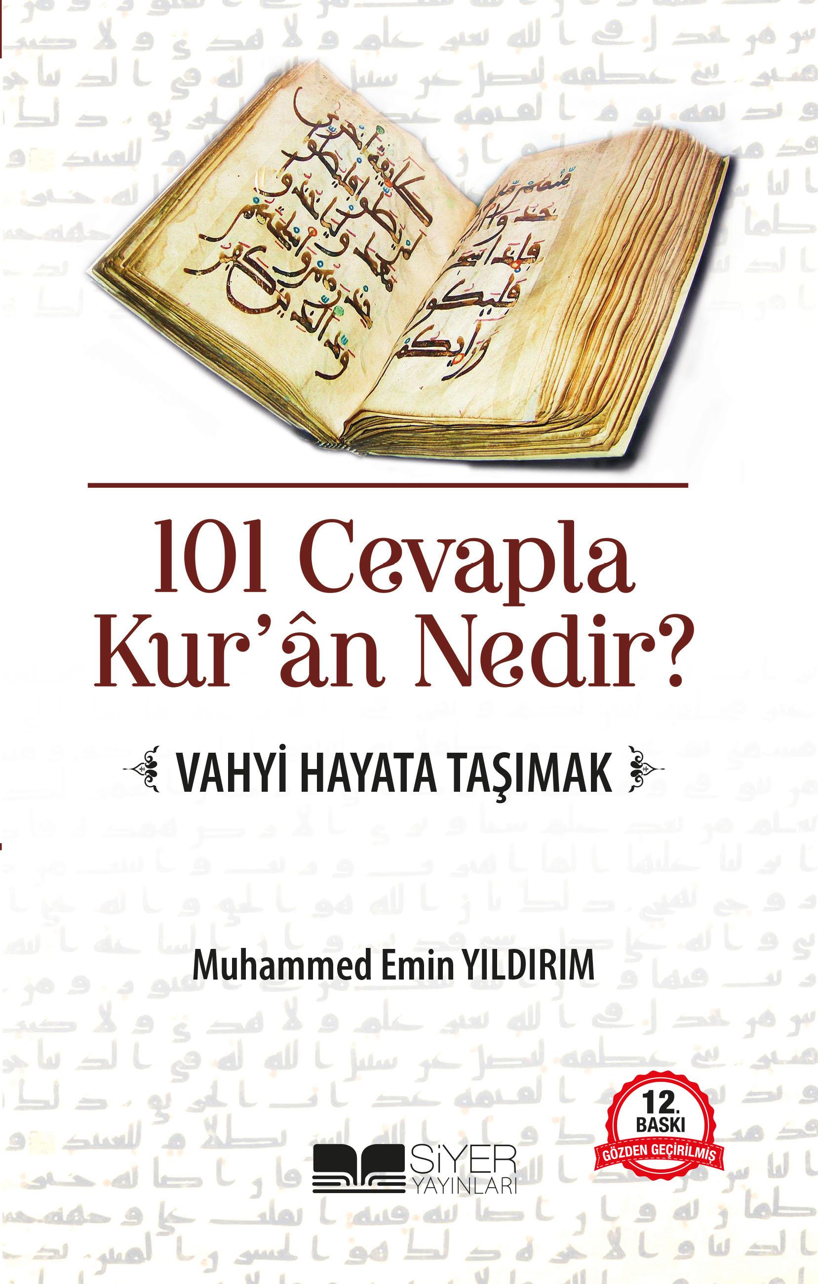 101 Cevapla Kur'an Nedir? Vahyi Hayata Taşımak