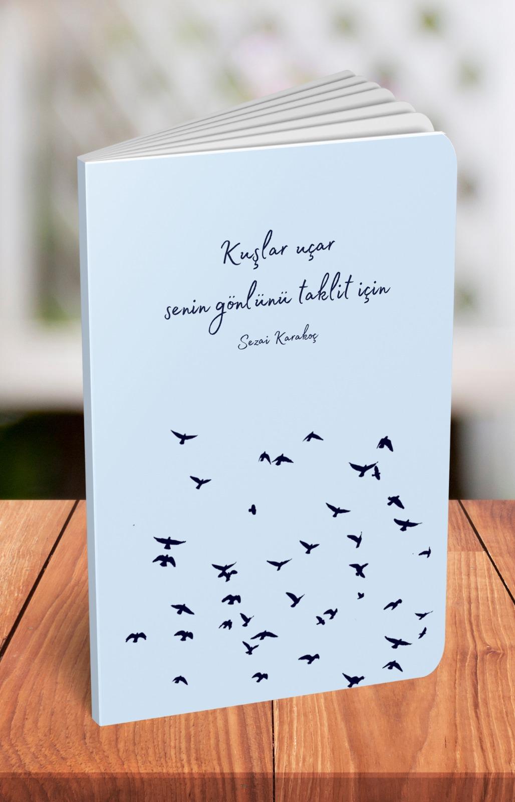 Kuşlar Uçar Senin Gönlünü Taklit İçin - A5 Çizgili Defter