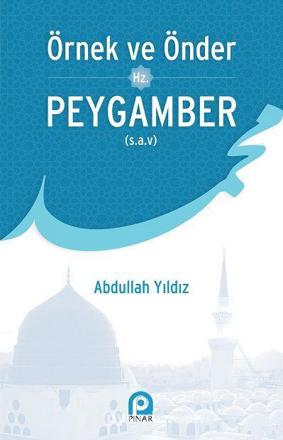 Örnek ve Önder Peygamber