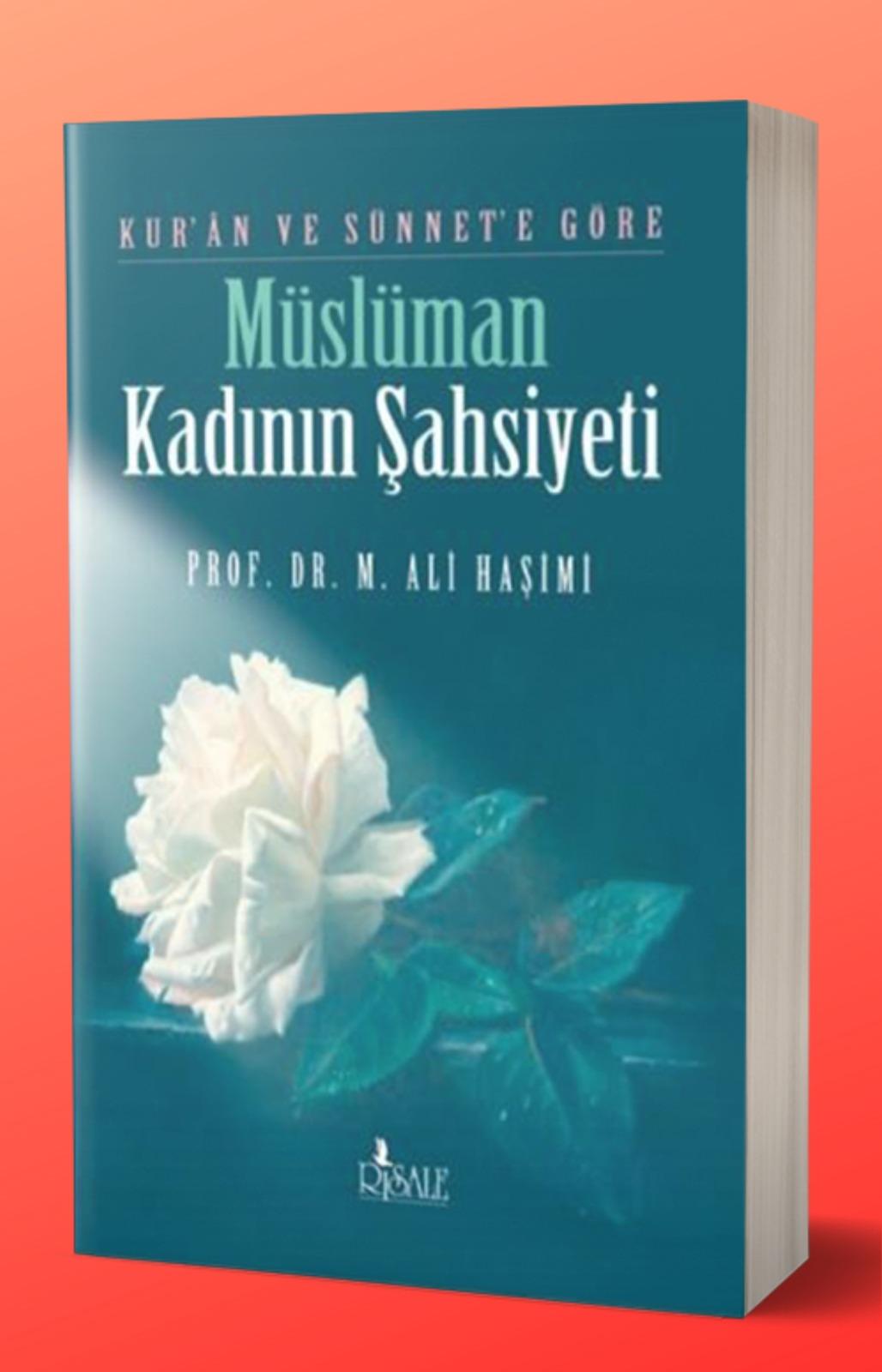 Kur'an ve Sünnet'e Göre Müslüman Kadının  Şahsiyeti