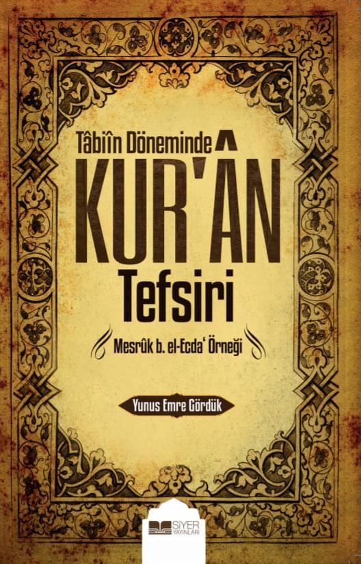 Tâbiin Döneminde Kur'ân Tefsiri;Mesrûk B.el-ecda Örneği