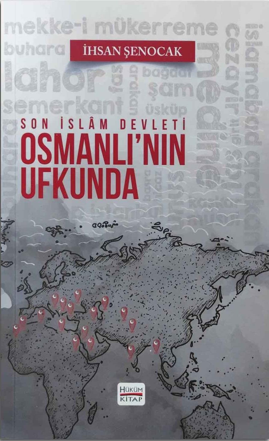 Son İslam Devleti Osmanlı'nın Ufkunda